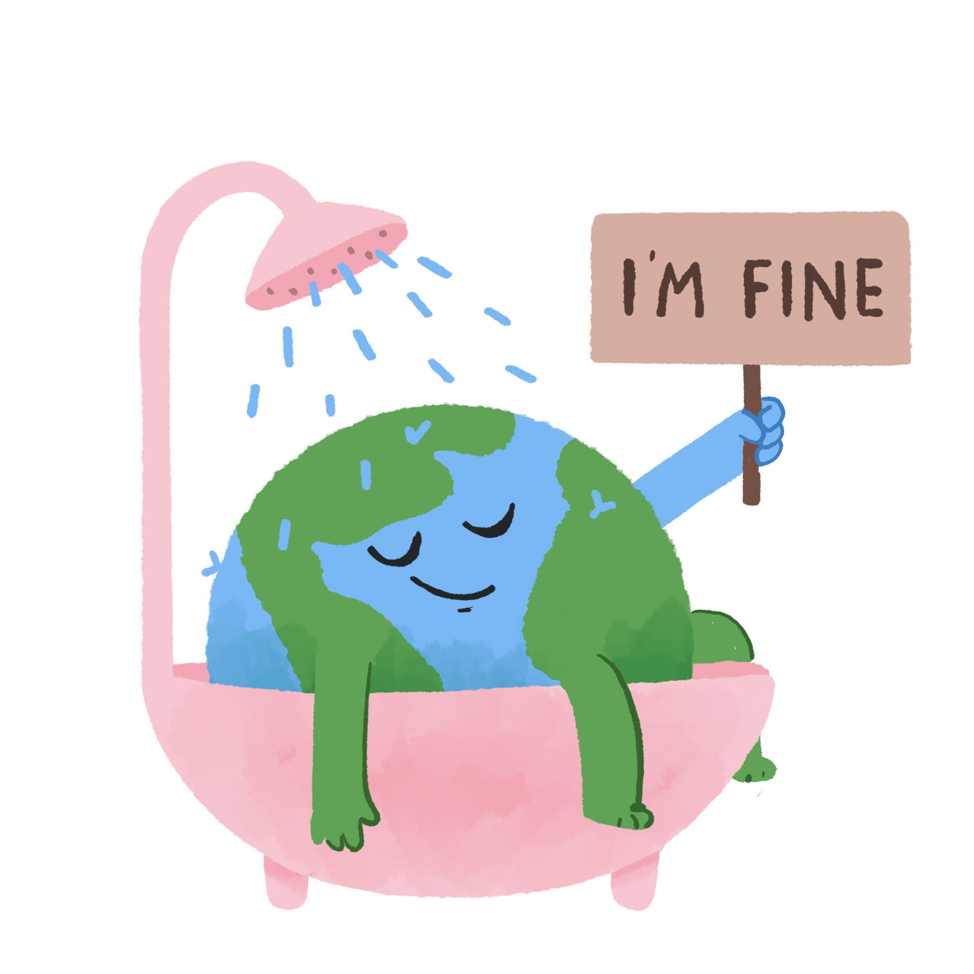 earth in bathtub for cooling down, holding sign: I am fine